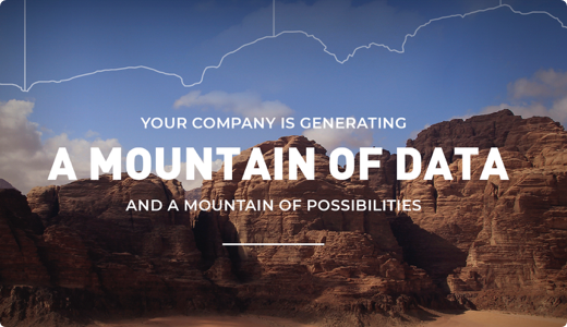 Your Company is Generating a Mountain of Data (Infographic)