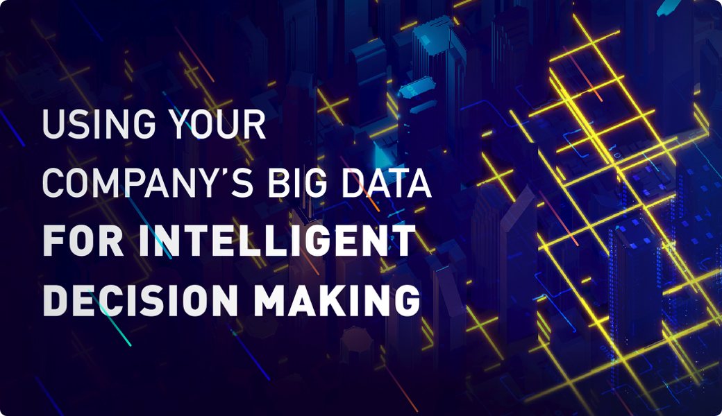 Use Big Data For Intelligent Decision Making (Infographic)